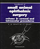img - for Handbook of Small Animal Ophthalmic Surgery: Corneal and Intraocular Procedures (Pergamon Veterinary Handbook Series) book / textbook / text book
