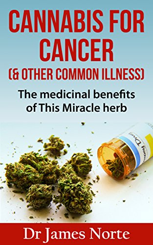 Cannabis: Cancer - Medical Marijuana - Cannabis For Cancer  AND  Other Illnesses. Uses For The Miracle Herb: Anxiety, Stress, Depression, Cancer, Chemotherapy, ... Remedies, Happiness, Religion, Self-help)