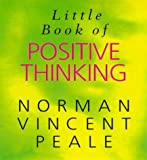The Little Book of Positive Thinking (Norman Vincent Peale) (0091817099) by Peale, Norman Vincent