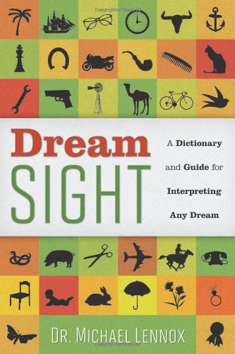 Dream Site, a Dictionary and Guide for Interpreting Any Dream