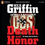 Death and Honor (       UNABRIDGED) by W. E. B. Griffin Narrated by Scott Brick