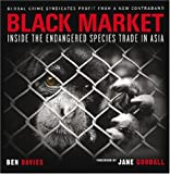 img - for Black Market: Inside the Endangered Species Trade in Asia book / textbook / text book