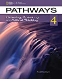 Pathways 4: Listening, Speaking, and Critical Thinking (Pathways: Listening, Speaking, & Critical Thinking)