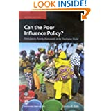 Can the Poor Influence Policy?: Participatory Poverty Assessments in the Developing World