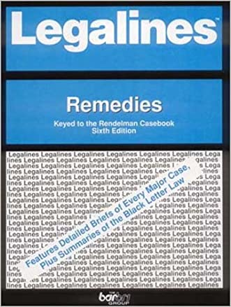 Legalines: Remedies: Adaptable to Sixth Edition of the Rendelman Casebook