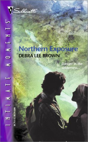 Northern Exposure (Silhouette Intimate Moments No. 1200), Debra Lee Brown