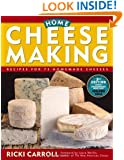 Home Cheese Making: Recipes for 75 Homemade Cheeses