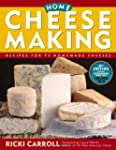Home Cheese Making: Recipes for 75 De...