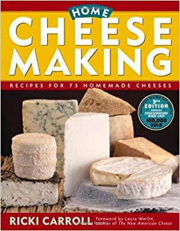 Home Cheese Making Ricki Carroll