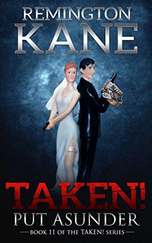 Taken! - Put Asunder (A Taken! Novel Book 11) PDF