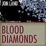 Blood Diamonds | Jon Land