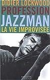 echange, troc Didier Lockwood - Profession jazzman