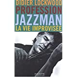 Profession jazzmanpar Didier Lockwood