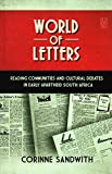 img - for World of Letters: Reading Communities and Cultural Debates in Early Apartheid South Africa book / textbook / text book