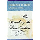 On Reading the Constitution ~ Laurence H. Tribe