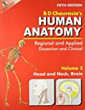 Human Anatomy: Regional & Applied (Dissection & Clinical)  (in 3 Vols.)  Vol. 3: Head, Neck & Brain With CD