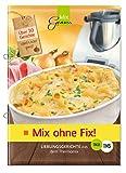 Mix ohne Fix!: Lieblingsgerichte aus dem Thermomix (print edition)