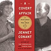 A Covert Affair: Julia Child and Paul Child in the OSS | [Jennet Conant]