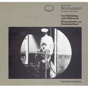 Von Babelsberg nach Hollywood: Filmemigranten aus Nazideutschland. Exponatenverzeichnis. Ausstellung