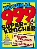Nochmal 999 Superkracher: Die gro�e Witze-Sammlung 2