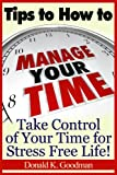 img - for Tips to How to Manage Your Time: Take Control of Your Time and Stress Free Life! book / textbook / text book