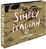 Simply Italian by Cipriani, Classic Recipes from Harry's Bar in Venice