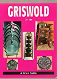 Griswold Cast Iron: A Price Guide