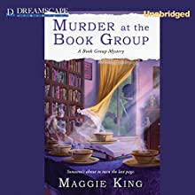 Murder at the Book Group: A Book Group Mystery (       UNABRIDGED) by Maggie King Narrated by Susie Berneis
