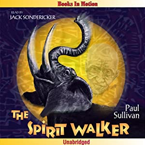 The Spirit Walker | [Paul Sullivan]