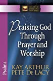 Read Praising God Through Prayer and Worship (The New Inductive Study Series) on-line