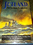 img - for Jutland, the German Perspective: A New View of the Great Battle, 31 May 1916 book / textbook / text book