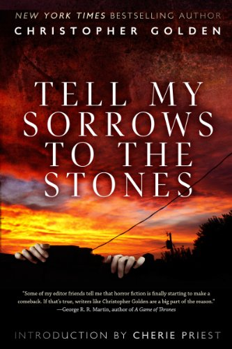 Tell My Sorrows to the Stones by Christopher Golden