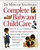 Complete Baby and Child Care (The complete book) (0751301590) by Stoppard, Miriam