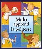 echange, troc Madeleine Brunelet - Malo apprend la politesse