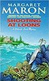 Shooting at Loons (A Judge Deborah Knott mystery)