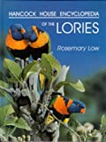 Hancock House Encyclopedia of the Lories (0888394136) by Low, Rosemary