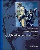 echange, troc Emile Shoufani, Christine Pellistrandi - Célébration de la lumière : Regards sur la Transfiguration