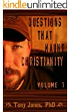 Questions That Haunt Christianity: Volume 1