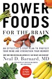 Download Power Foods for the Brain: An Effective 3-Step Plan to Protect Your Mind and Strengthen Your Memory