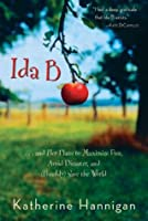Ida B : . . . and Her Plans to Maximize Fun, Avoid Disaster, and