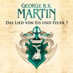 Das Lied von Eis und Feuer 7 | George R. R. Martin