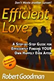 img - for Efficient Love - Relationship Advice For Dating and Finding Love, Marriage & Happily Ever After - Efficiently book / textbook / text book