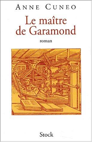 Le maitre de Garamond - Anne Cuneo
