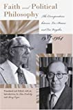 Faith And Poltical Philosophy: The Correspondence between Leo Strauss and Eric Voegelin, 1934-1964