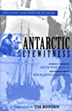 img - for Antarctic Eyewitness: South With Mawson and Shackleton's Argonauts book / textbook / text book