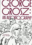 George Grosz: An Autobiography