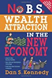 img - for No B.S. Wealth Attraction In The New Economy book / textbook / text book
