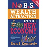No B.S. Wealth Attraction in the New Economyby Dan S. Kennedy