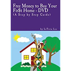Free Money to Buy Your Fir$t Home - DVD