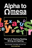 Alpha to Omega: The A-Z of Teaching Reading, Writing and Spelling